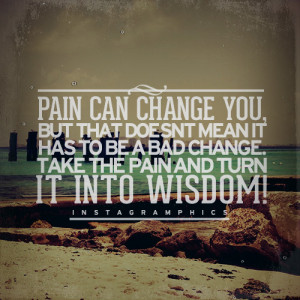 Pain Can Change You Quote Graphic