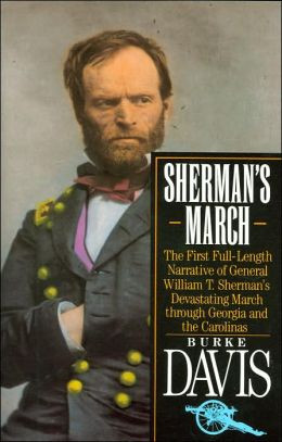 Sherman's March: The First Full-Length Narrative of General William T ...