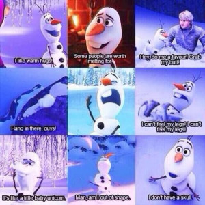 Memorable quotes from Olaf the Snowman from Frozen!