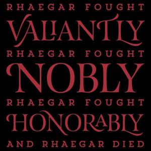 ... honorably. And Rhaegar died.