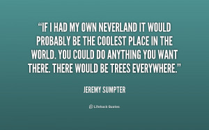 quote-Jeremy-Sumpter-if-i-had-my-own-neverland-it-228531.png