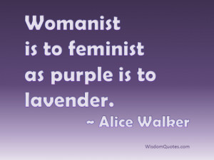 Alice Walker Quote - © Jone Johnson Lewis