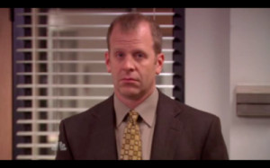 Michael Scott: [Over a loudspeaker] Toby Flenderson, to the principals ...