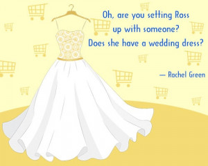 Rachel Green quote from Friends