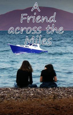 FRIEND ACROSS THE MILES