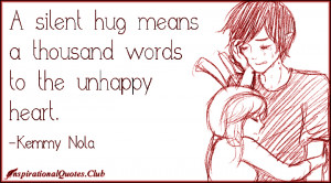 InspirationalQuotes.Club - silent, hug, thousand words, unhappy, heart ...