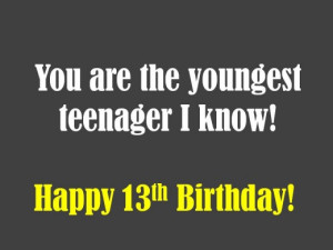 Funny Birthday Quotes For Friends Turning 13 13th birthday wishes ...