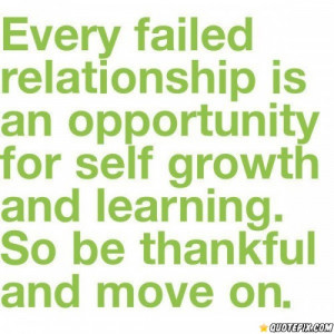 Every Failed Relationship Is An Opportunity For Self Growth And ...