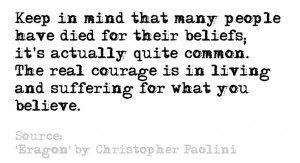 this quote and feel like it can apply to a Christian Walk...BUT Eragon ...