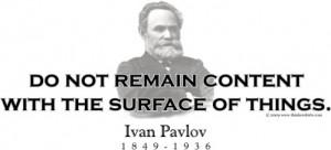 Design #GT217 Ivan Pavlov - Do not remain content