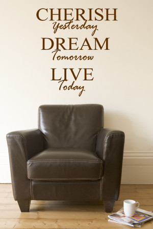 Cherish Yesterday...Wall Decal Quotes