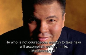 Famous muhammad ali quotes sayings courage risk life