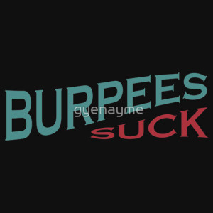 gyenayme › Portfolio › Burpees Suck - Funny Crossfit Quote