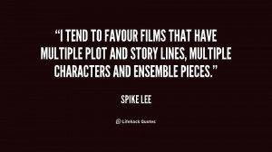 tend to favour films that have multiple plot and story lines ...