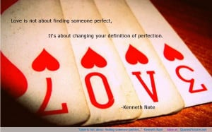"""Love is not about finding someone perfect…"""" -Kenneth Nate"""