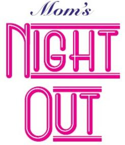 MOM'S NIGHT OUT : S ave the date for Thursday, Jaunaury 9 for 10th ...