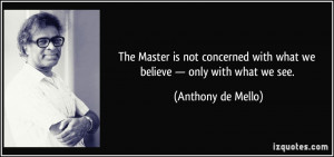 The Master is not concerned with what we believe — only with what we ...
