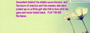 Somewhere behind the athlete you've become and the hours of practice ...