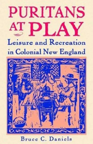 """Start by marking """"Puritans At Play: Leisure and Recreation in ..."""