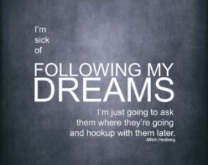 Following My Dreams - Mitch Hedberg Quote Poster - Funny Poster 8x10