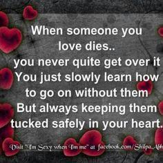Daddy, grandma, great grandpa, Opa, Sadie, Justin.... Rest in peace my ...