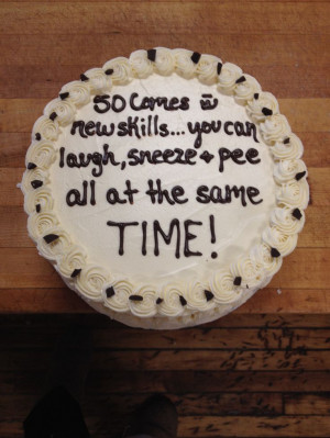 Funny cake sayings about turning 50.