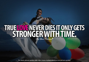 Love Quotes - True love never dies