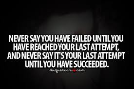 Never say you have failed....