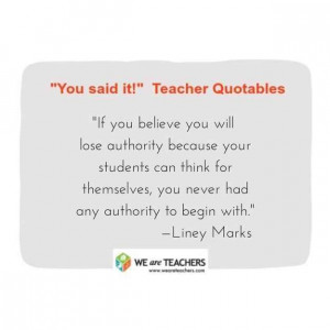 ... Your Students: | 27 Awesome Straight-Talk Quotes About Teaching
