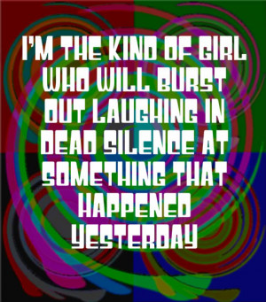 Quotes Sayings Im The Kind Of Girl Who Will - funny-girl, im-sayings ...