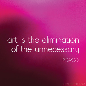 Art Quotes Picasso art is the elimination of the