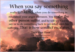 ... unkind quotes, anger quotes, conflict quotes, Thich Nhat Hanh Quotes