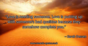 love-is-needing-someone-love-is-putting-up-with-someones-bad-qualities ...