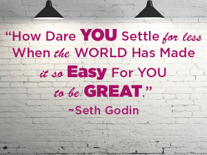 Quote of the Week: Seth Godin On Being Great