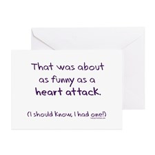 Funny as a heart attack Greeting Card for