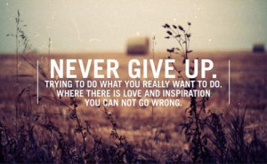 Inspirational sayings quotes and never give up positive