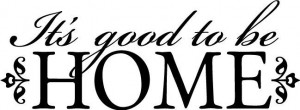It's Good To Be Home Cute Decor vinyl wall decal quote sticker ...