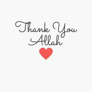 Thank you Allah for everything