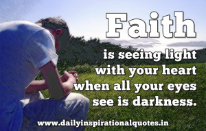 """... With Your Heart When All Your Eyes See Is Darkness """" ~ Prayer Quote"""