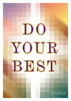 Do Your Best - #Motivational 3 Word #Quote More