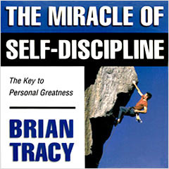 the miracle of self discipline the miracle of self discipline your key ...