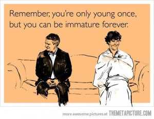 funny immature people quote