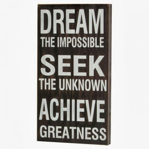 ... impossible Seek the unknown Achieve greatness | Inspirational Quotes