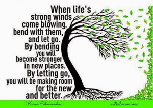 When life´s strong winds...