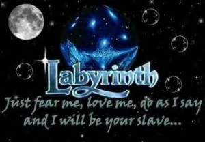 Jareth quote from labyrinth photo labyrinth-2.jpg