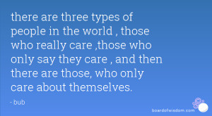 ... they care , and then there are those, who only care about themselves