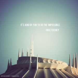 Walt disney, quotes, sayings, to do the impossible, quote