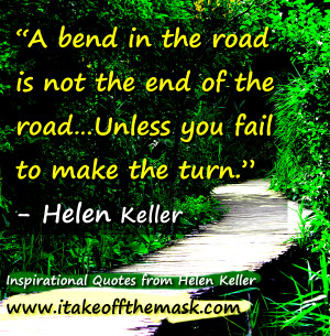 bend in the road is not the end of the road…Unless you fail to ...