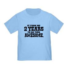 Funny Two Year Old Toddler T-Shirt for