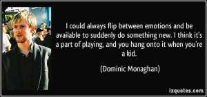 More Dominic Monaghan Quotes